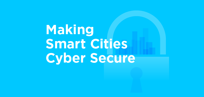 Making Smart Cities Cyber Secure banner
